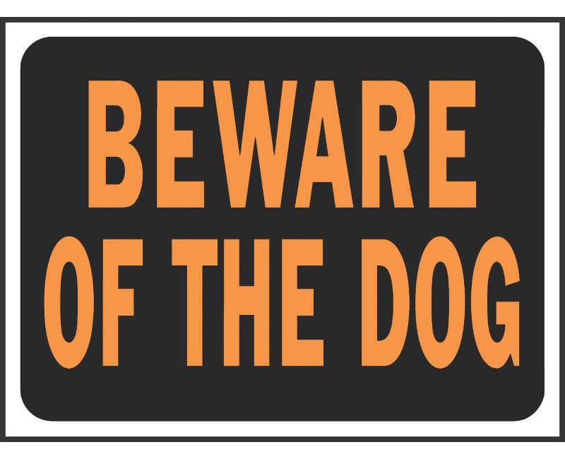 "9"" X 12"" Signs - Beware Of The Dog"